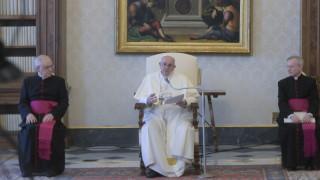 Папата: Коронавирусът може да е отговорът на природата за лекомислените хора