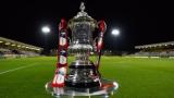Мачовете за Купата на Англия ще се играят по план