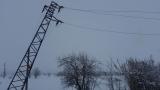 Десетки села в Североизточна България останаха без ток