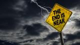 Да идва краят на света, готови сме