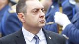 Вулин: България позволява да избират враговете ѝ, Сърбия е наистина независима държава
