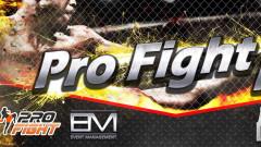 Pro Fight 13 обещава зрелище за феновете на бойните изкуства